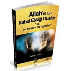 Allah'ın Kabul Ettiği Dualar ve Öyküleri
