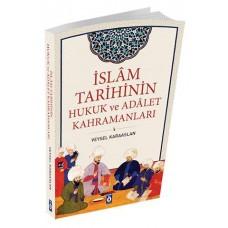 İslam Tarihindeki Adalet ve Hukuk Kahramanları