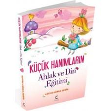 Küçük Hanımların Ahlak ve Din Eğitimi